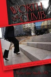 Worth Climb Black American Woman's Pursuit Corporate Su by Snyder Audrey J