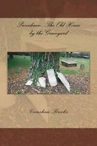 NEW Providence:The Old House by the Graveyard (Volume 1) by Crenshaw Brooks