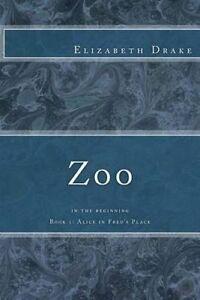Zoo: In the Beginning by Drake, Elizabeth -Paperback