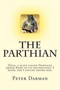 NEW The Parthian (The Parthian Chronicles) by Peter Darman