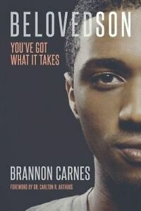 Beloved Son: You've Got What It Takes by Carnes, Brannon J. -Paperback