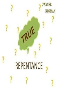 True Repentance by Norman, Dwayne -Paperback