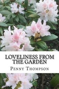 Loveliness Garden Collection Short Stories Rec by Thompson Mrs Penny E
