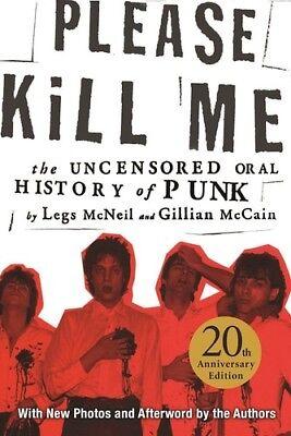 Please Kill Me: The Uncensored Oral History Of Punk 20th Anniversary Edition (Please Kill Me Oral History Of Punk)