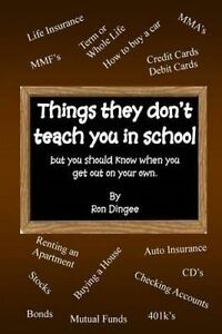 Things They Don't Teach You in School: But You Should Know When Y by Dingee, Ron