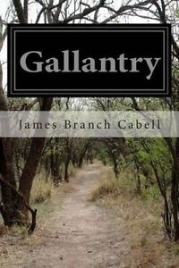 Gallantry by Cabell, James Branch -Paperback
