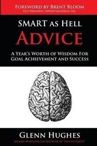 Smart as Hell Advice Year's Worth Wisdom for Goal Achieveme by Hughes Glenn