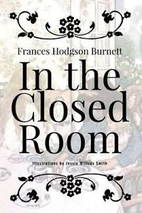 In the Closed Room: Illustrated by Burnett, Frances Hodgson -Paperback
