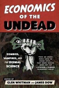 Economics Undead Zombies Vampires Dismal Scienc by Whitman Glen -Paperback