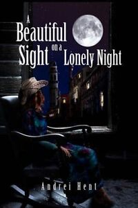 A Beautiful Sight on a Lonely Night (Poetry, New)