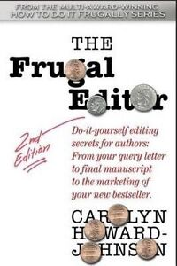 The Frugal Editor Do-It-Yourself Editing Secrets for Authors Fr by Howard-Johnso