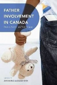 Father Involvement in Canada: Diversity, Renewal, and Transformation, Ball, Jess