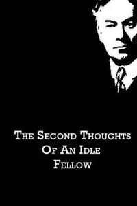 The Second Thoughts of an Idle Fellow by Jerome, Jerome K. -Paperback