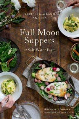 Full Moon Suppers at Salt Water Farm: Recipes from Land and Sea by Ahearn: New](Ocean Water Recipe)