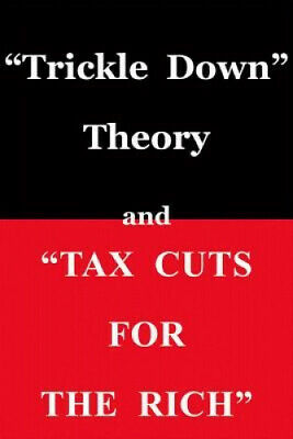 Trickle Down Theory and Tax Cuts for the Rich by Thomas Sowell.