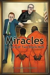 Miracles: A Story of Two Black Men by Shaddows, Jonathan -Paperback