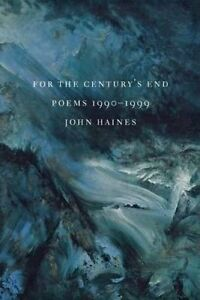 For the Century's End, John Haines