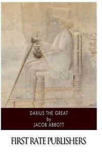 Darius the Great by Abbott, Jacob 9781505383089 -Paperback