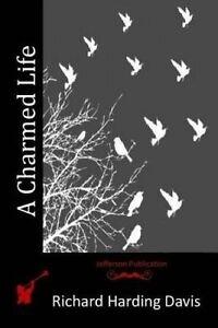 A Charmed Life by Davis, Richard Harding 9781517604110 -Paperback