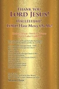 Thank You Lord Jesus! Hallelujah! Lord Have Mercy on Me! by Hunt, Sharon