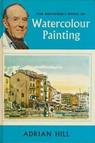 Beginner's Book of Watercolour Painting (Craft),Adrian Hill