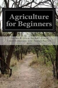 Agriculture for Beginners by And Daniel Harvey Hill, Charles William -Paperback