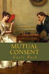 Mutual Consent: She Takes a Desperate Gamble. -Paperback
