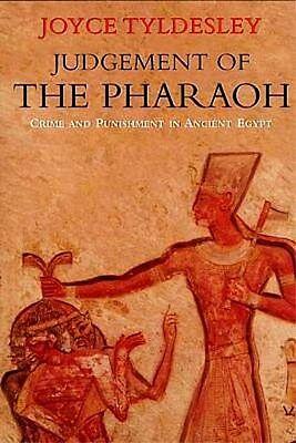 Pharaoh's Judgment Ancient Egypt Crime Punishment Murder Robbery Sex Necrophilia