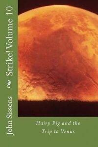 Strike-Volume-10-Hairy-Pig-and-the-Trip-to-Venus-By-Sissons-MR-John-Francis