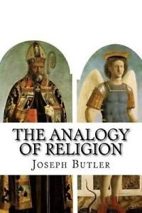 The Analogy Religion Natural Revealed Constitution by Butler Joseph -Paperback