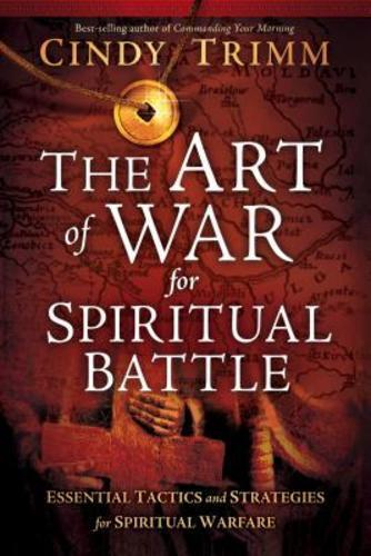 The Art of War for Spiritual Battle by Cindy Trimm: New