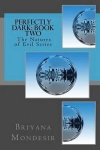 Perfectly Dark: The Natures of Evil -Paperback