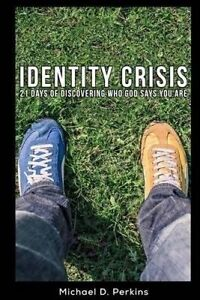 Identity Crisis 21 Days Discovering Who God Says You Are by Perkins Michael D