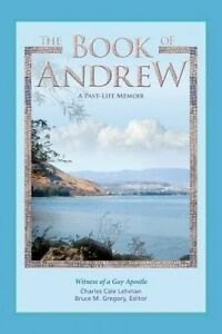 The Book of Andrew: A Past-Life Memoir by Lehman, Charles Cale -Paperback