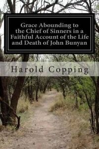 Grace Abounding Chief Sinners in Faithful Account  by Copping Harold -Paperback