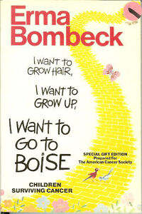 Erma Bombeck Hardcover I want to grow hair; I want to grow up...