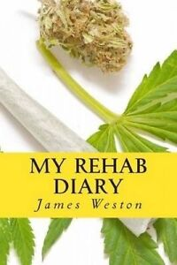 My Rehab Diary by Weston, James -Paperback