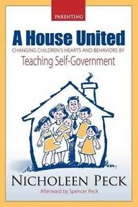 A House United: Changing Children's Hearts and Behaviors by Teaching Self...