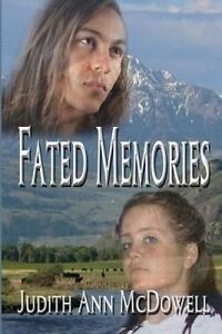 Fated Memories by McDowell, Judith Ann -Paperback