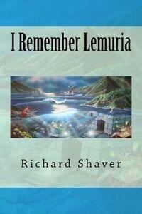 I Remember Lemuria by Shaver, Richard S. 9781500339401 -Paperback