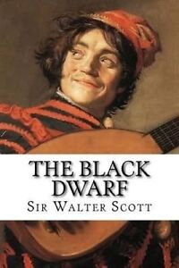 The Black Dwarf: Tales of My Landlord, 1st Series by Scott, Sir Walter