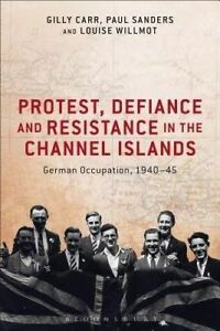 Protest, Defiance and Resistance in the Channel Islands, Gilly Carr