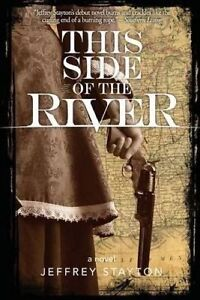 This-Side-of-the-River-by-Stayton-Jeffrey-Paperback