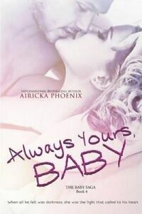 Always Yours, Baby by Phoenix, Airicka -Paperback
