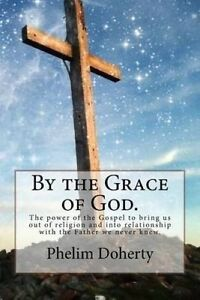 By Grace God Power Gospel Bring Us Out  by Doherty MR Phelim L -Paperback