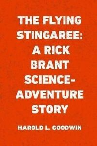 The Flying Stingaree: A Rick Brant Science-Adventure Story by Goodwin, Harold L.