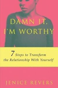 Damn It I'm Worthy 7 Steps Transform Relationship Y by Revers Jenice -Paperback