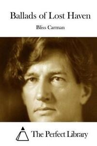 Ballads of Lost Haven by Carman, Bliss -Paperback