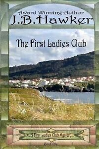 The First Ladies Club by Hawker, J. B. -Paperback