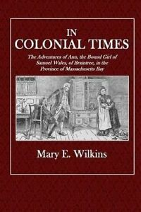 In Colonial Times Adventures Ann Bound Girl Samue by Wilkins Mary E -Paperback